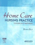 HOME CARE NURSING PRACTICE - CONCEPTS AND APPLICATION