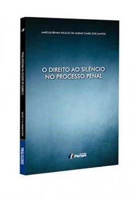 DIREITO AO SILENCIO NO PROCESSO PENAL, O