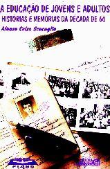 EDUCACAO DE JOVENS E ADULTOS, A: HISTORIAS E MEMORIAS