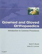 GOWNED AND GLOVED ORTHOPAEDICS - INTRODUCTION TO COMMON PROCEDURES