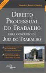 DIREITO PROCESSUAL DO TRABALHO - PARA CONCURSO DE JUIZ DO TRABALHO