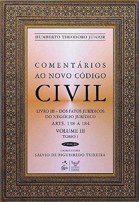 COMENTARIOS AO NOVO CODIGO CIVIL - ARTS. 138 A 184 - VOL.III - TOMO I