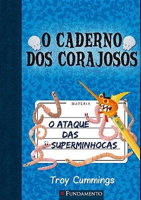 CADERNO DOS CORAJOSOS, O - VOL.  2: O ATAQUE DAS SUPERMINHOCAS
