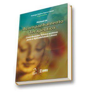 MANUAL DE ACOMPANHAMENTO TERAPEUTICO - CONTRIBUICOES TEORICO-PRATICAS PARA
