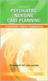 MANUAL OF PSYCHIATRIC NURSING CARE PLANNING: ASSESSMENT GUIDES, DIAGNOSES,