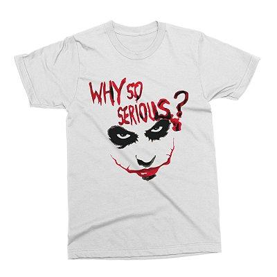 Camiseta Coringa - Why So Serious? (Branca)