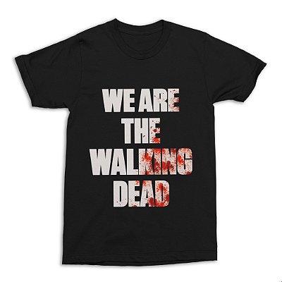 Camiseta We Are The Walking Dead