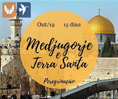 MEDJUGORJE E TERRA SANTA – 15 DIAS / OUT 2019