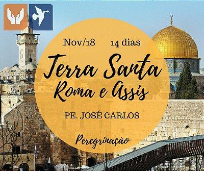 ROMA, ASSIS E TERRA SANTA – PE. JOSÉ CARLOS – 14 DIAS / NOV 2018