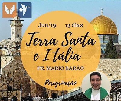 TERRA SANTA E ITÁLIA - PE. MARIO BARÃO – 13 DIAS / JUN 2019