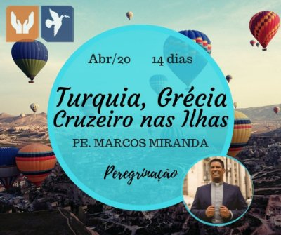 TURQUIA, GRÉCIA E CRUZEIRO NAS ILHAS – COM PADRE MARCOS MIRANDA 14 DIAS / ABR 2020