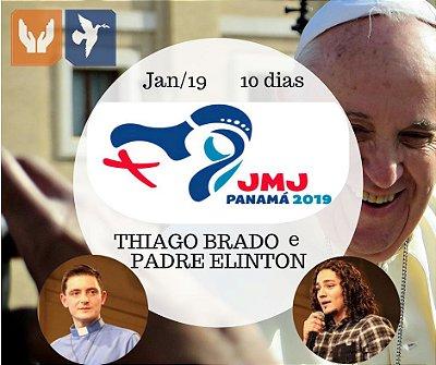 JMJ - JORNADA DA JUVENTUDE - THIAGO BRADO E PE. ELINTON – 10 DIAS / JAN 2019