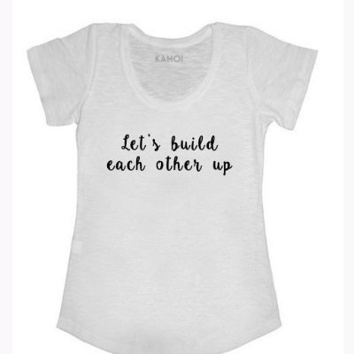 Camiseta Let's build each other up