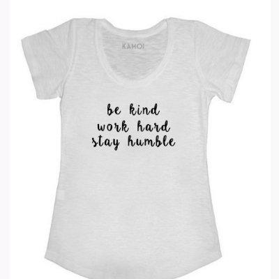 Camiseta Be Kind, Work Hard, Stay Humble