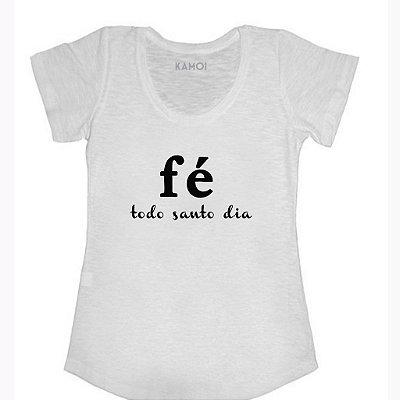 Camiseta Fé todo santo dia