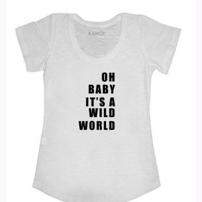 CAMISETA OH BABY ITS A WILD WORLD