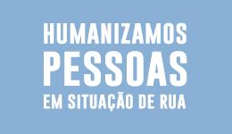 Humanizamos Pessoas em situação de rua