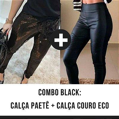 COMBO BLACK - Calça Paetê + Calça couro eco na frente e neoprene atrás
