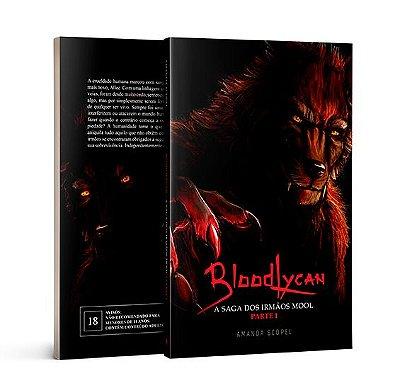 PRÉ-VENDA 2ª edição - BloodLycan - A Saga dos irmãos Mool - Parte 1