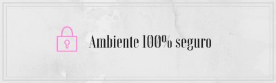 Banner ambiente 100% seguro
