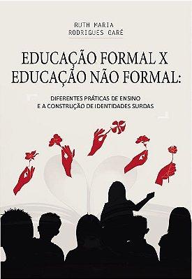 EDUCAÇÃO FORMAL X EDUCAÇÃO NÃO FORMAL