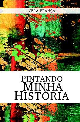 PINTANDO MINHA HISTÓRIA