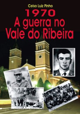 LIVRO 1970 - A GUERRA NO VALE DO RIBEIRA