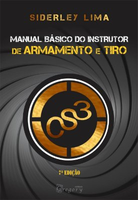 LIVRO MANUAL BÁSICO DO INSTRUTOR DE ARMAMENTO E TIRO