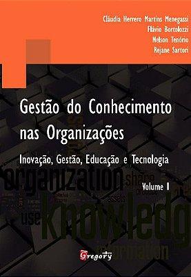GESTÃO DO CONHECIMENTO NAS ORGANIZAÇÕES - INOVAÇÃO, GESTÃO, EDUCAÇÃO E TECNOLOGIA