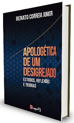 APOLOGÉTICA DE UM DESIGREJADO