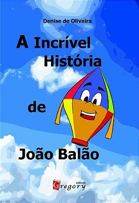 A INCRÍVEL HISTÓRIA DE JOÃO BALÃO