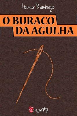 O BURACO DA AGULHA