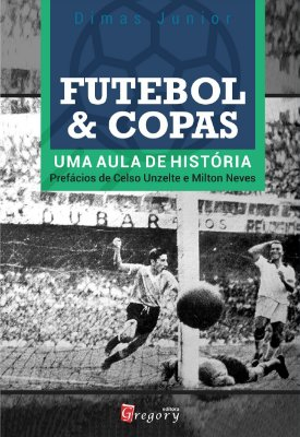 FUTEBOL & COPAS - UMA AULA DE HISTÓRIA