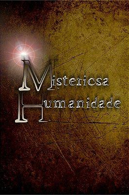 LIVRO MISTERIOSA HUMANIDADE