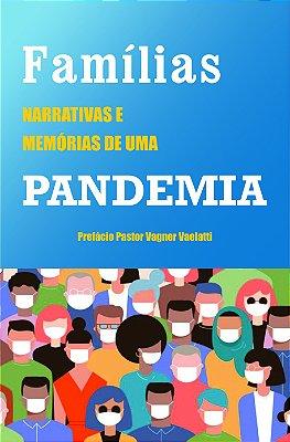 LIVRO FAMÍLIAS - NARRATIVAS E MEMÓRIAS DE UMA PANDEMIA