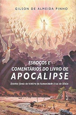 ESBOÇOS E COMENTÁRIOS DO LIVRO DE APOCALIPSE