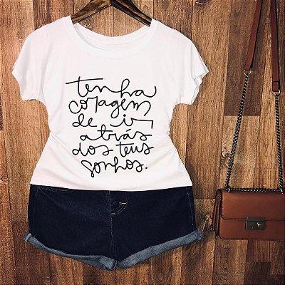 T-shirt Tenha Coragem de ir Atrás dos seus Sonhos