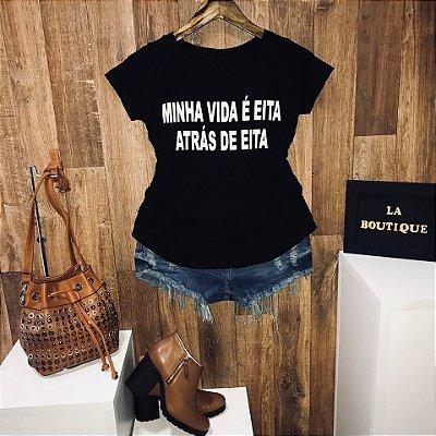 T-shirt Minha Vida é eita atrás de eita
