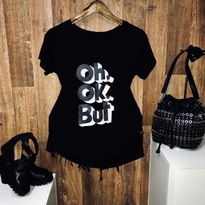 T-shirt Oh, Ok. But Preto