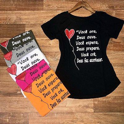 T-shirt você ora Deus ouve....
