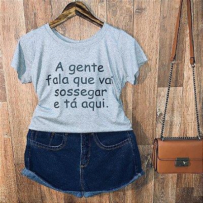 T-shirt A Gente fala que vai sossegar e tá aqui