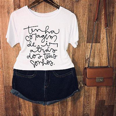 Camiseta Tenha Coragem de ir Atrás dos seus Sonhos