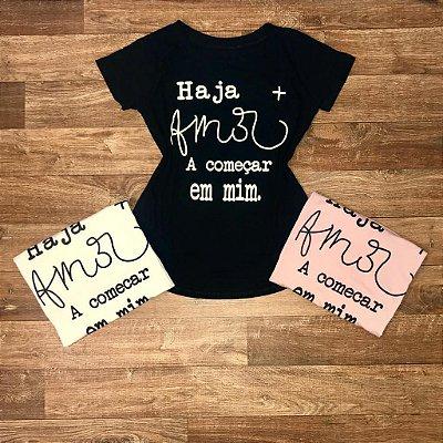 T-shirt Haja + Amor a começar em mim