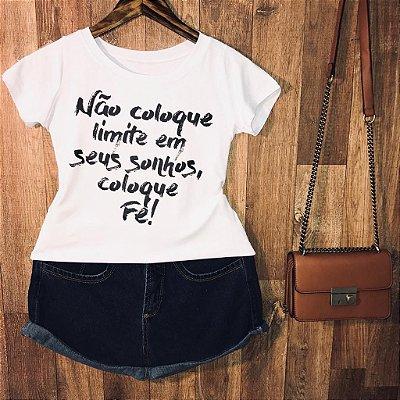 T-shirt Não coloque limite em seus sonhos...