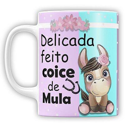 Caneca Personalizada Delicada Feito Coice De Mula (com Nome)