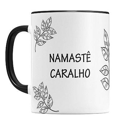 Caneca Personalizada Namastê Caralho (Com Nome)