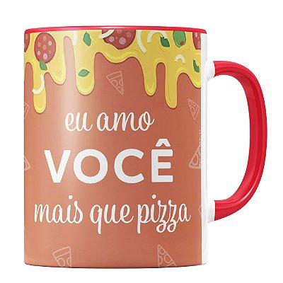 Caneca Personalizada Amo Você Mai Que Pizza