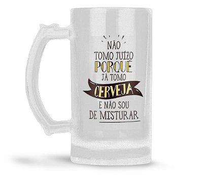 Caneca Chopp Personalizada Não Tomo Juizo Porquê Já Tomo Cerveja