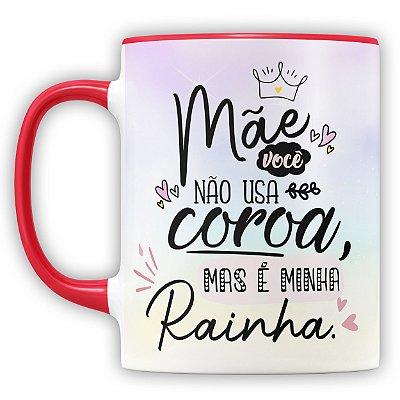 Caneca Personalizada Mãe Você é Minha Rainha (Foto e Nome)