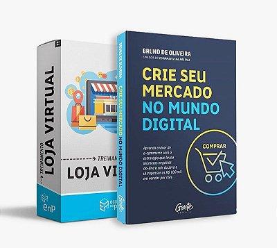 Kit Treinamento Loja Virtual + Livro Crie Seu Mercado no Mundo Digital